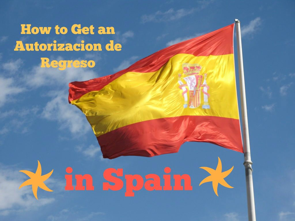 How to Apply for a Regreso, Spain 2018 - A Spoonful of TLC 2018